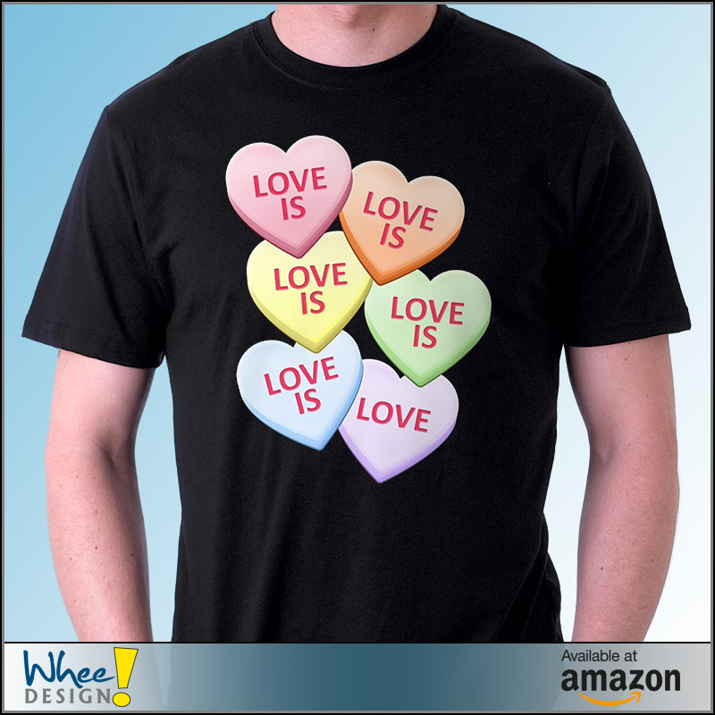 Love is Love Candy Heart T-Shirt